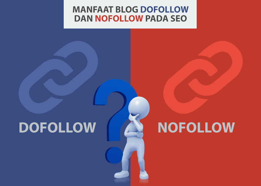 Manfaat Blog Dofollow dan Nofollow Pada SEO, Teknik Blog Marketing