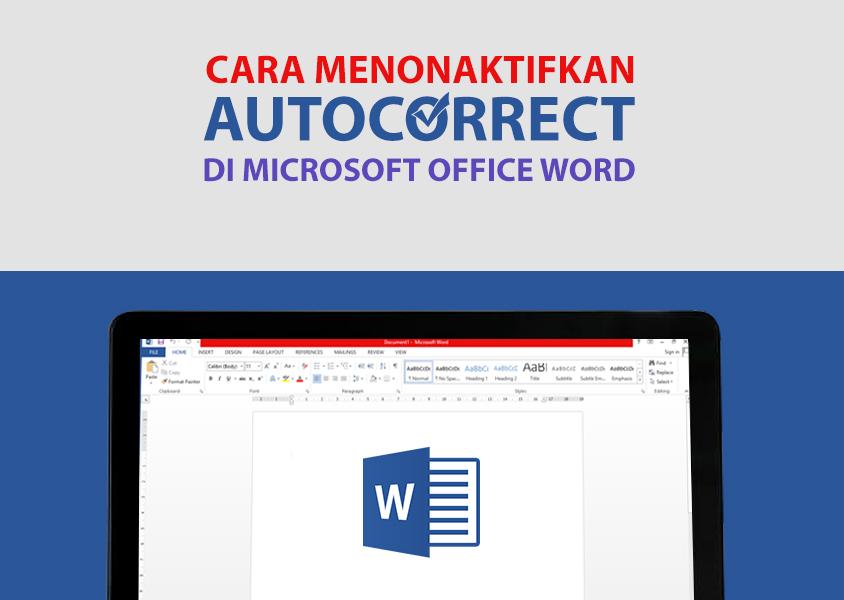 Cara Menonaktifkan Autocorrect di Microsoft Office Word