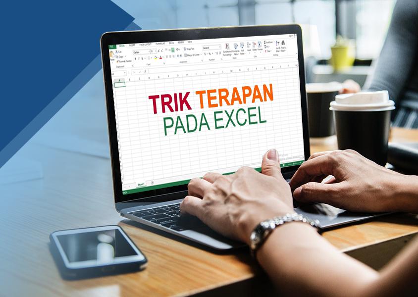 Tips Teknik Terapan di Excel